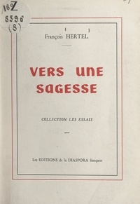 François Hertel - Vers une sagesse.