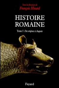 François Hinard - Histoire romaine. - Tome 1, Des origines à Auguste.