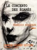 François Hocquaux - Le concerto des égarés - Roman.