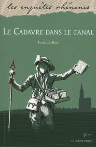 François Hoff - Les mystères de Strasbourg Tome 2 : Le cadavre dans le canal.