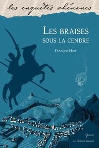 François Hoff - Les mystères de Strasbourg Tome 3 : Les braises sous la cendre.