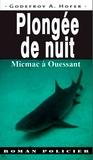 François Hoff - Plongée de nuit, micmac à Ouessant.