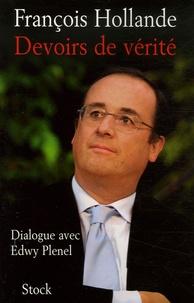 François Hollande et Edwy Plenel - Devoirs de vérité.