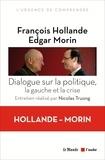 François Hollande et Edgar Morin - Dialogue sur la politique, la gauche et la crise.