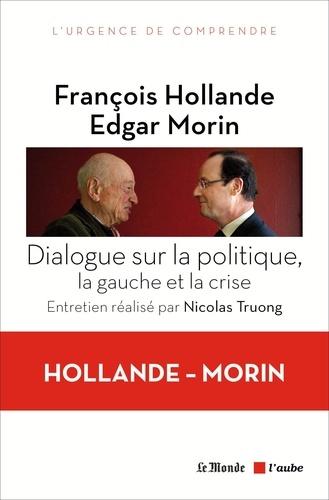 Dialogue sur la politique, la gauche et la crise