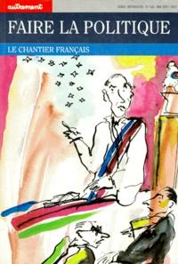 François Hollande et Vincent Wright - Faire la politique - Le chantier français.