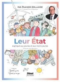 François Hollande - Quand ça va quand ça va pas - Leur Etat expliqué aux jeunes et aux moins jeunes - Leur Etat expliqué aux jeunes et aux moins jeunes.