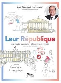 François Hollande - Quand ça va quand ça va pas - Leur République - Leur République expliquée aux jeunes et aux moins jeunes.