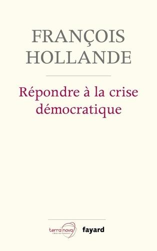 Répondre à la crise démocratique. Entretiens