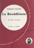 François Houang - Religions non chrétiennes et quêtes de Dieu (14). Le Bouddhisme : de l'Inde à la Chine.
