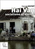 François Houtart - Hai Van, socialisme et marché - La double transition d'une commune vietnamienne.