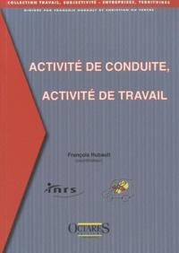 François Hubault - Activité de conduite, activité de travail.