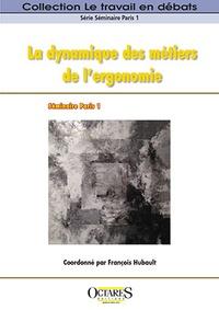 La dynamique des métiers de l'ergonomie- Nouveaux enjeux de coopération et de pluridisciplinarité - François Hubault pdf epub