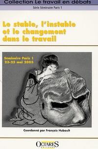 François Hubault - Le stable, l'instable et le changement dans le travail.