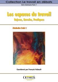 François Hubault - Les espaces du travail - Enjeux, savoirs, pratiques.