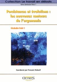 Persistances et évolutions : les nouveaux contours de l'ergonomie- Actes du séminaire Paris 1 - François Hubault pdf epub