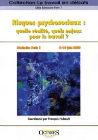 François Hubault - Risques psychosociaux : quelle réalité, quels enjeux pour le travail ?.