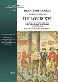 François Hüe - Dernières années du règne et de la vie de Louis XVI.