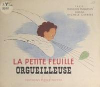 François Huguenin et Michèle Carrère - La petite feuille orgueilleuse.