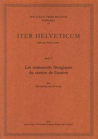François Huot - Les manuscrits liturgiques du canton de Genève - Partie V.