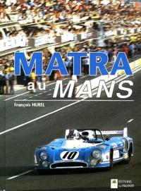 François Hurel - Matra au Mans.