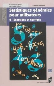 François Husson et Jérôme Pagès - Statistiques générales pour utilisateurs - Tome 2, Exercices et corrigés.