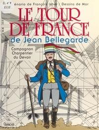 François Icher - Le Tour de France de Jean Bellegarde, compagnon charpentier du devoir.