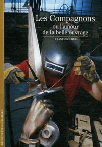 François Icher - Les Compagnons ou l'amour de la belle ouvrage.