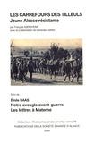 François Igersheim - Les carrefours des tilleuls - Jeune Alsace Résistante suivi de Notre aveugle avant-guerre et Les lettres à Materne.