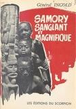 François Ingold et Georges Gayet - Samory sanglant et magnifique, 1835-1900.