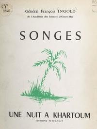 François Ingold - Songes - Une nuit à Khartoum.