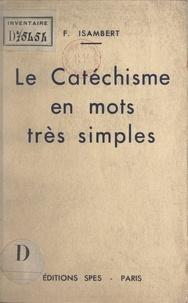 François Isambert et Georges Chevrot - Le catéchisme en mots très simples.