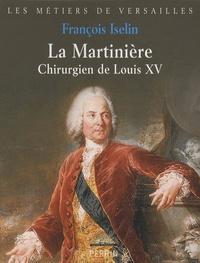 François Iselin - La Martinière - Chirurgien de Louis XV.