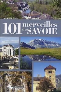 François Isler - 101 merveilles de Savoie.