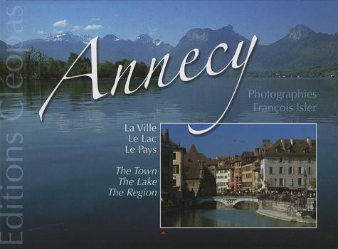 François Isler - Annecy - La ville, le lac, le pays.