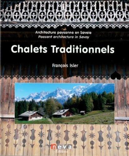 François Isler - Chalets traditionnels - Architecture paysanne en Savoie.