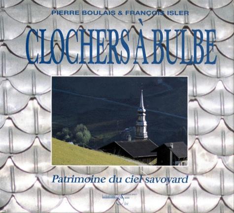 François Isler et Pierre Boulais - Clochers à bulbe - Patrimoine du ciel savoyard.