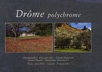François Isler et Claude Fougeirol - Drôme polychrome.