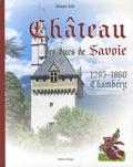 François Isler - Le Château des ducs de Savoie - Chambéry.