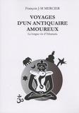 François J-M Mercier - Voyages d'un antiquaire amoureux - La longue vie d'Athanasia.