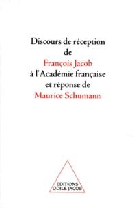 Discours de réception de François Jacob à lAcadémie française et réponse de Maurice Schumann.pdf