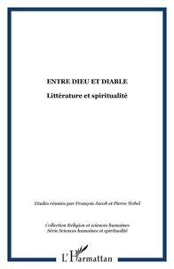 François Jacob - Entre Dieu et diable : littérature et spiritualité.