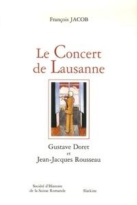 François Jacob - Le Concert de Lausanne - Gustave Doret et Jean-Jacques Rousseau.