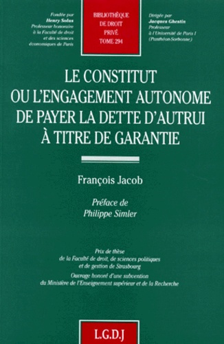 François Jacob - Le constitut ou L'engagement autonome de payer la dette d'autrui à titre de garantie.