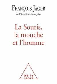 François Jacob - Souris, la mouche et l'homme (La).
