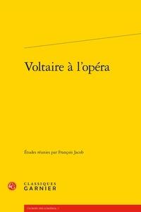 Rhonealpesinfo.fr Voltaire à l'opéra Image
