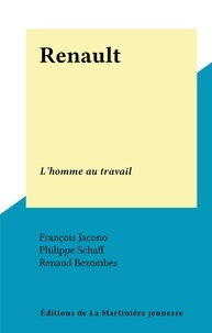 François Jacono et Renaud Bezombes - Renault - L'homme au travail.