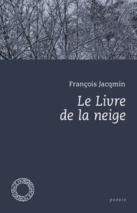 François Jacqmin - Le livre de la neige.
