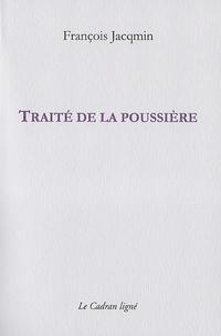 François Jacqmin - Traité de la poussière.