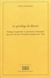 Birrascarampola.it Le privilège de liberté - Politique impériale et autonomie municipale dans les cités de l'Occident romain (161-244) Image